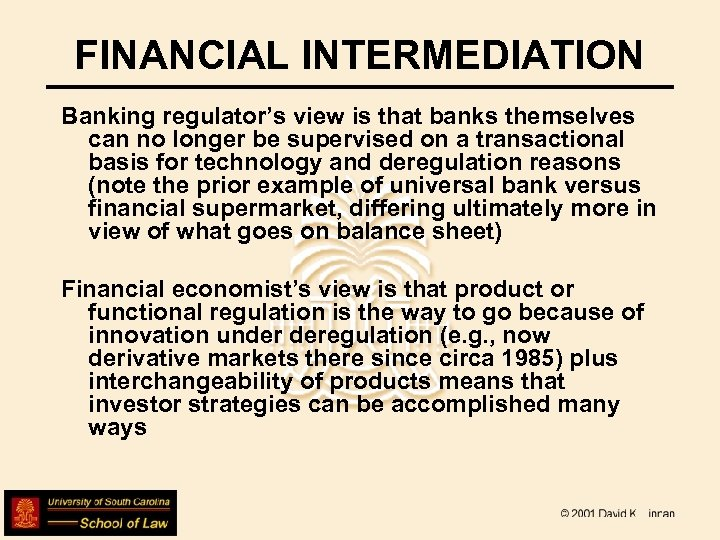 FINANCIAL INTERMEDIATION Banking regulator's view is that banks themselves can no longer be supervised
