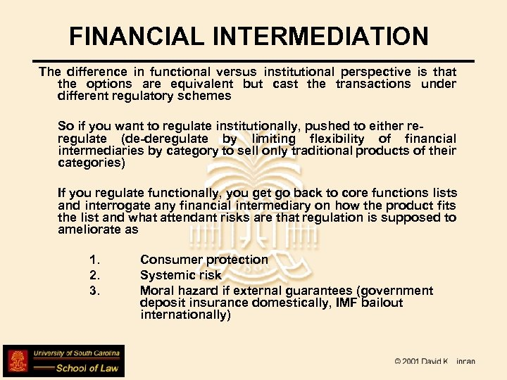 FINANCIAL INTERMEDIATION The difference in functional versus institutional perspective is that the options are