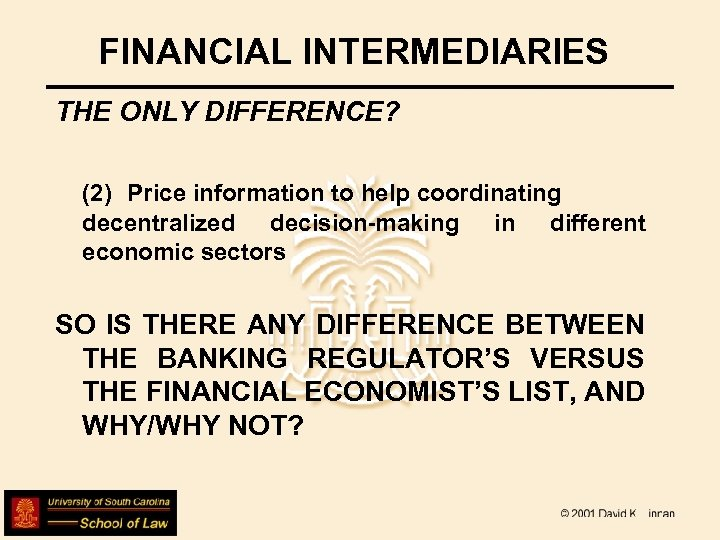 FINANCIAL INTERMEDIARIES THE ONLY DIFFERENCE? (2) Price information to help coordinating decentralized decision-making in
