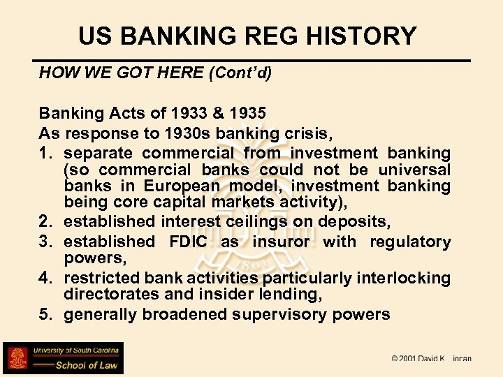 US BANKING REG HISTORY HOW WE GOT HERE (Cont'd) Banking Acts of 1933 &