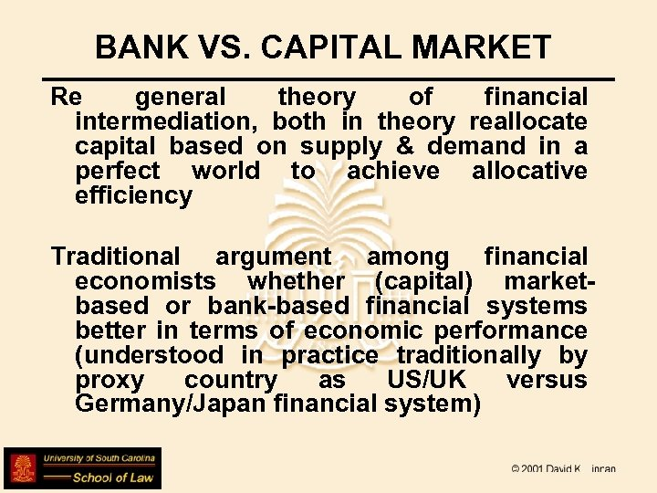BANK VS. CAPITAL MARKET Re general theory of financial intermediation, both in theory reallocate