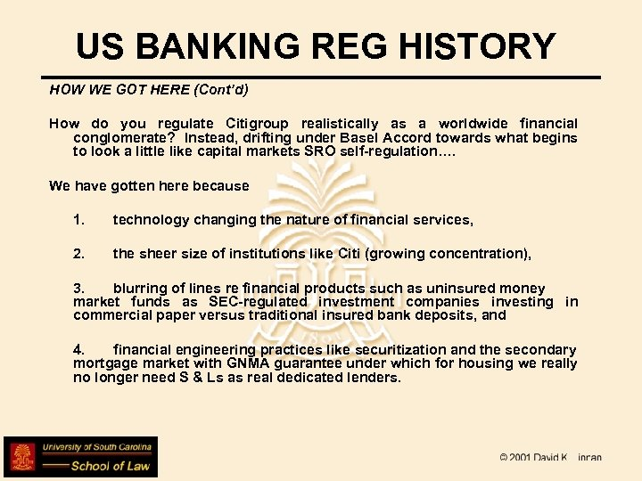 US BANKING REG HISTORY HOW WE GOT HERE (Cont'd) How do you regulate Citigroup