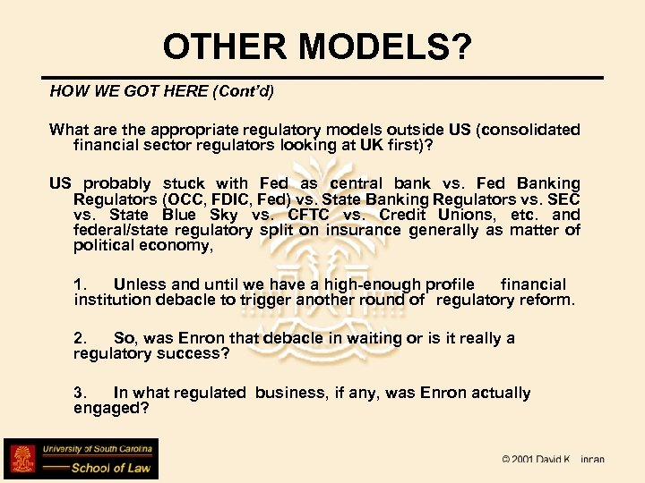 OTHER MODELS? HOW WE GOT HERE (Cont'd) What are the appropriate regulatory models outside