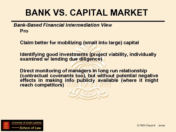 BANK VS. CAPITAL MARKET Bank-Based Financial Intermediation View Pro Claim better for mobilizing (small