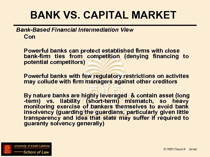 BANK VS. CAPITAL MARKET Bank-Based Financial Intermediation View Con Powerful banks can protect established