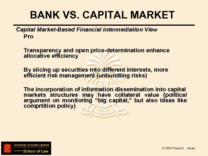 BANK VS. CAPITAL MARKET Capital Market-Based Financial Intermediation View Pro Transparency and open price-determination