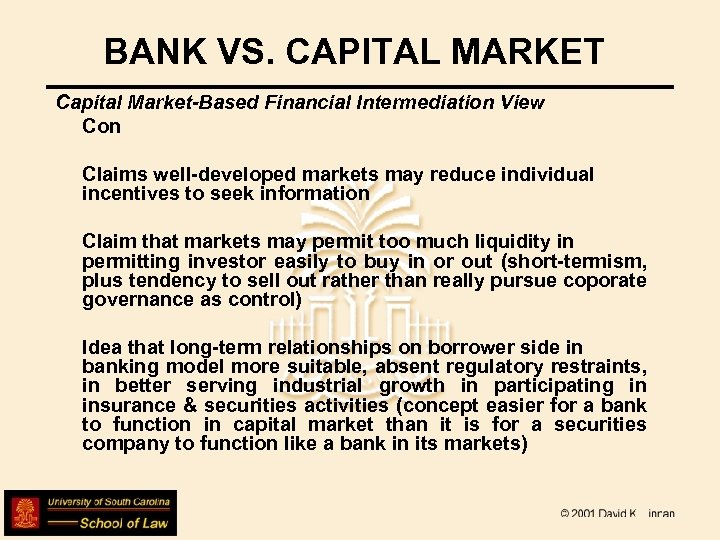 BANK VS. CAPITAL MARKET Capital Market-Based Financial Intermediation View Con Claims well-developed markets may