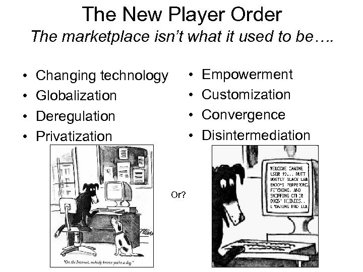 The New Player Order The marketplace isn't what it used to be…. • •
