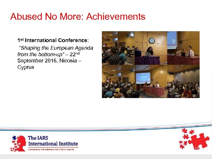 """Abused No More: Achievements 1 st International Conference: """"Shaping the European Agenda from the"""