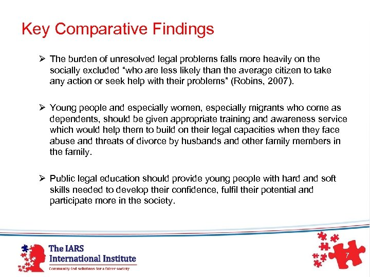 Key Comparative Findings Ø The burden of unresolved legal problems falls more heavily on