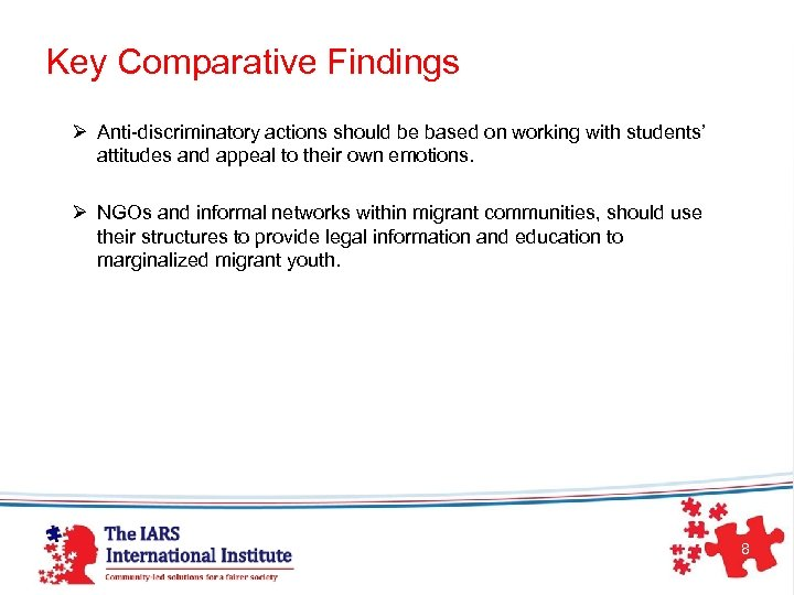 Key Comparative Findings Ø Anti-discriminatory actions should be based on working with students' attitudes