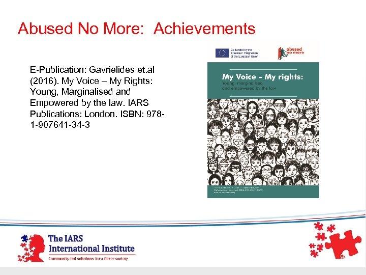 Abused No More: Achievements E-Publication: Gavrielides et. al (2016). My Voice – My Rights: