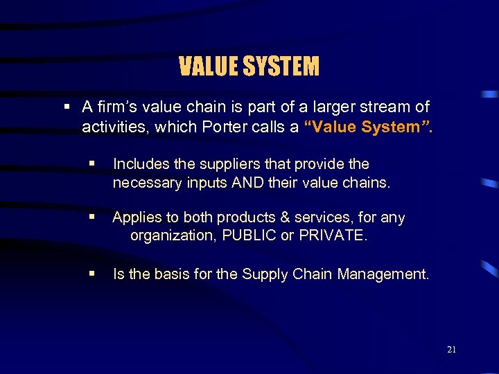 VALUE SYSTEM § A firm's value chain is part of a larger stream of