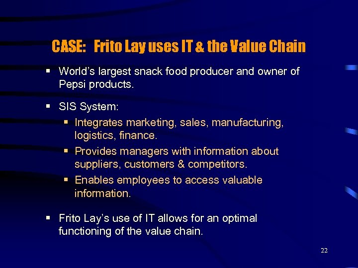 CASE: Frito Lay uses IT & the Value Chain § World's largest snack food