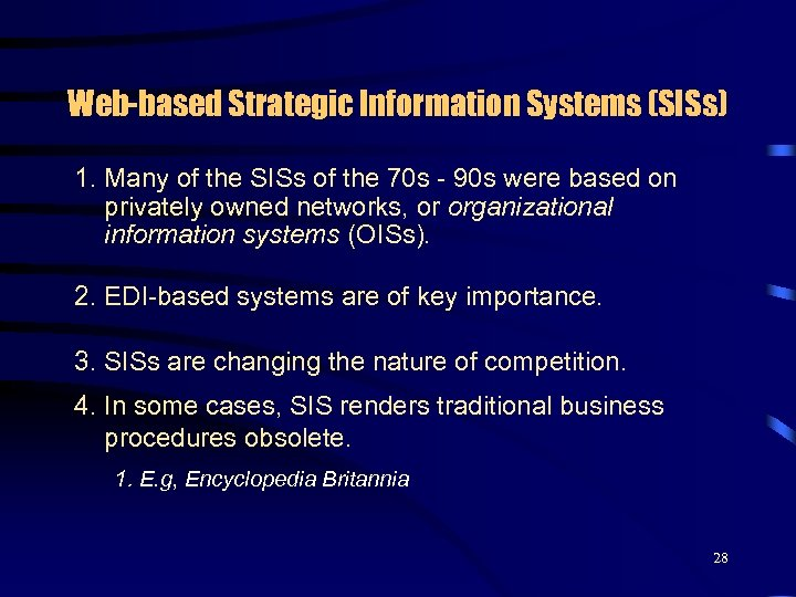 Web-based Strategic Information Systems (SISs) 1. Many of the SISs of the 70 s