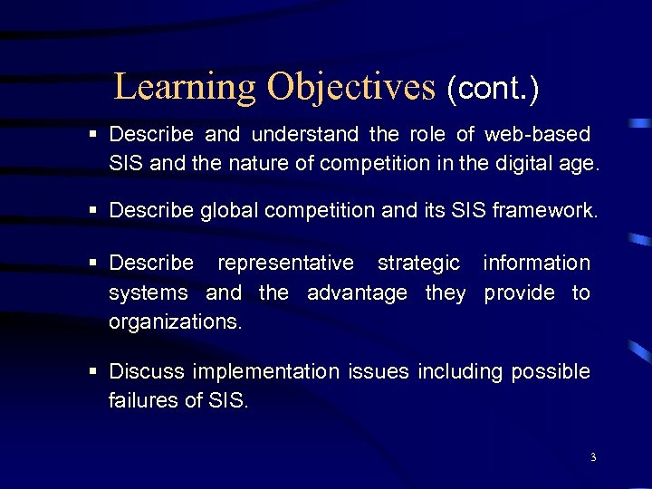 Learning Objectives (cont. ) § Describe and understand the role of web-based SIS and