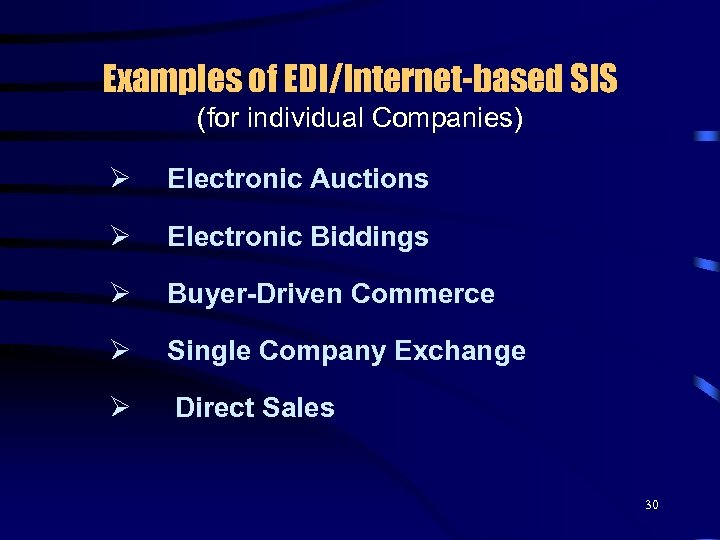 Examples of EDI/Internet-based SIS (for individual Companies) Ø Electronic Auctions Ø Electronic Biddings Ø