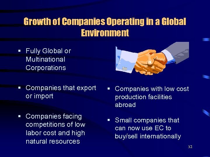 Growth of Companies Operating in a Global Environment § Fully Global or Multinational Corporations