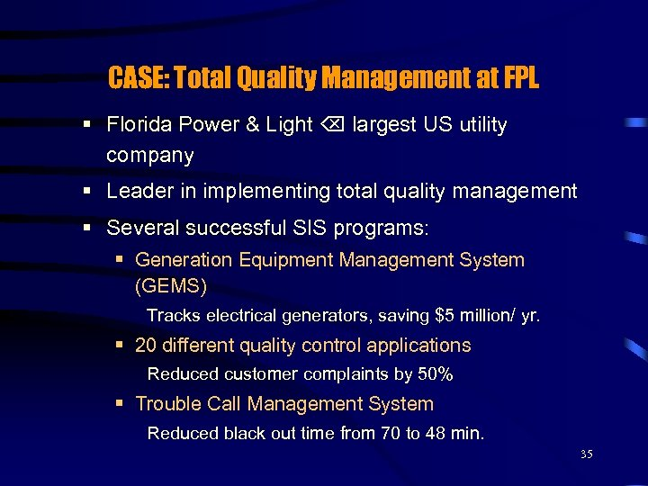 CASE: Total Quality Management at FPL § Florida Power & Light largest US utility