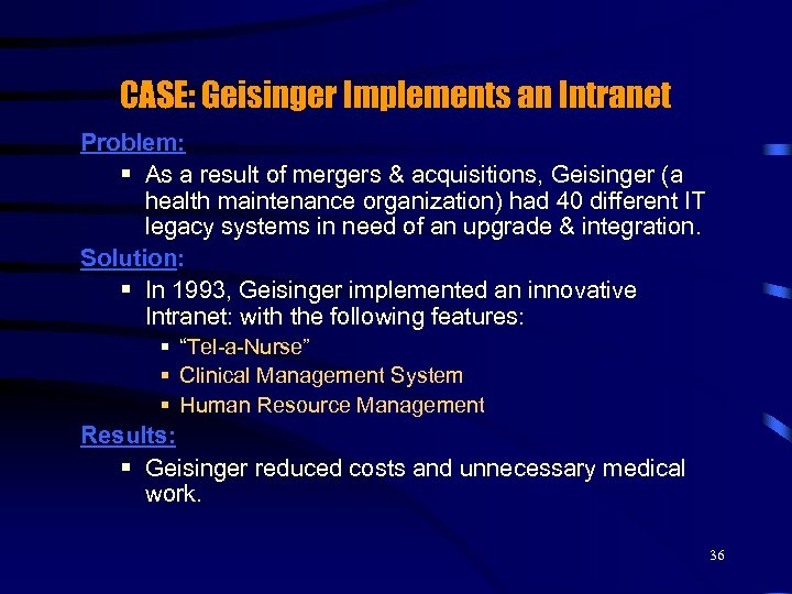 CASE: Geisinger Implements an Intranet Problem: § As a result of mergers & acquisitions,