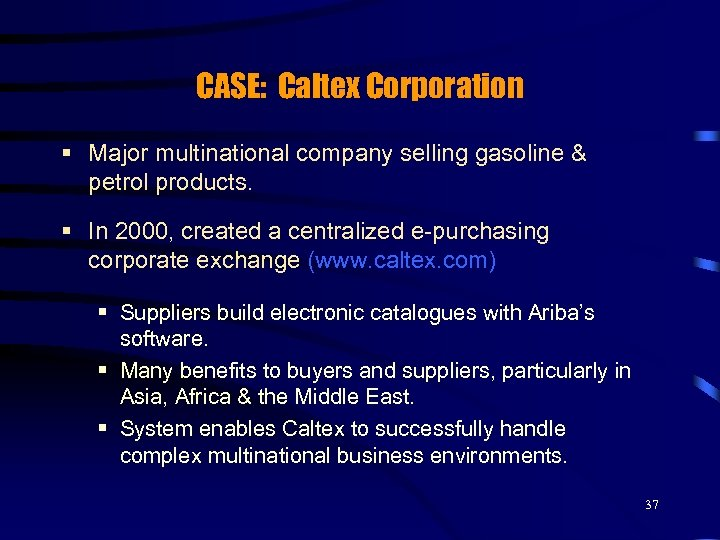 CASE: Caltex Corporation § Major multinational company selling gasoline & petrol products. § In