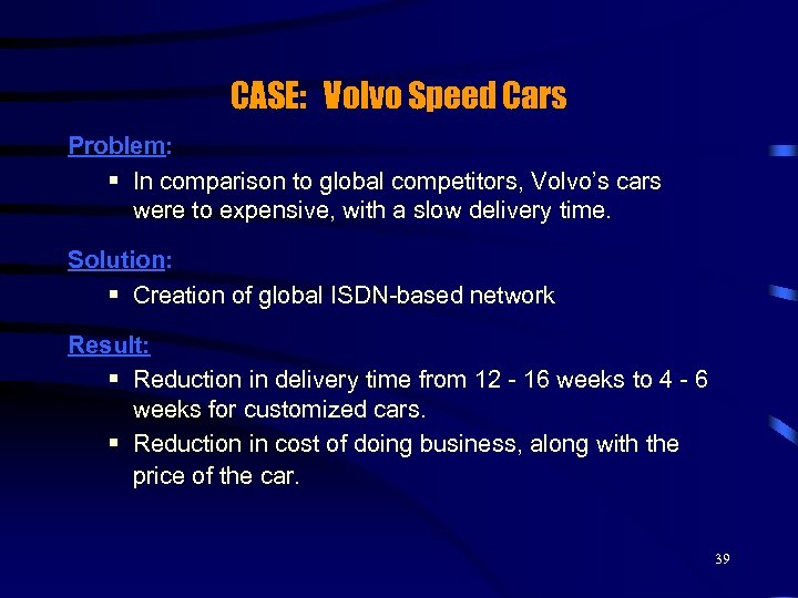 CASE: Volvo Speed Cars Problem: § In comparison to global competitors, Volvo's cars were