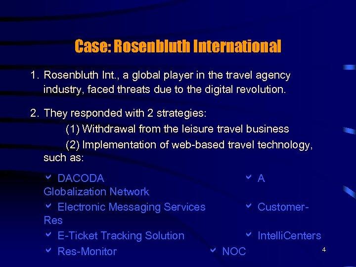 Case: Rosenbluth International 1. Rosenbluth Int. , a global player in the travel agency