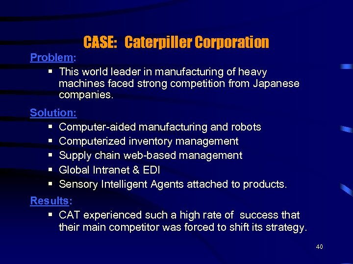 CASE: Caterpiller Corporation Problem: § This world leader in manufacturing of heavy machines faced