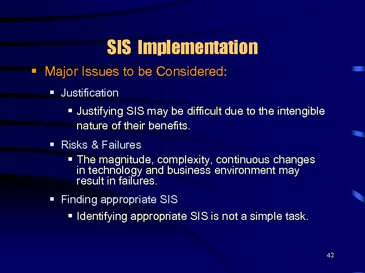 SIS Implementation § Major Issues to be Considered: § Justification § Justifying SIS may