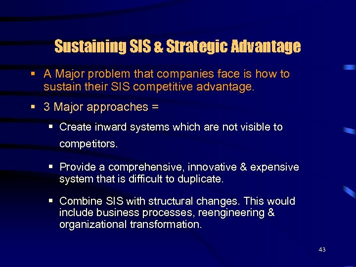 Sustaining SIS & Strategic Advantage § A Major problem that companies face is how