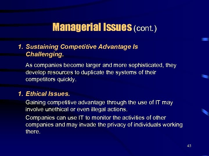 Managerial Issues (cont. ) 1. Sustaining Competitive Advantage Is Challenging. As companies become larger