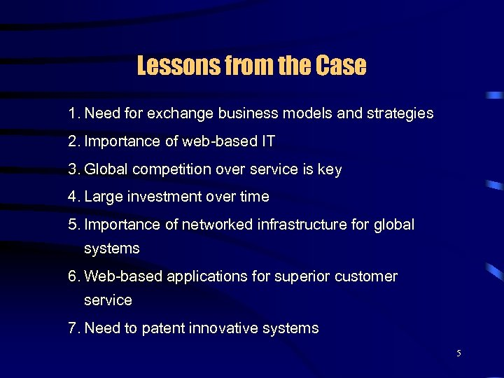 Lessons from the Case 1. Need for exchange business models and strategies 2. Importance