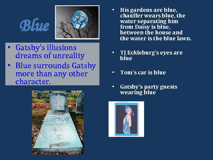 Blue • Gatsby's illusions dreams of unreality • Blue surrounds Gatsby more than any