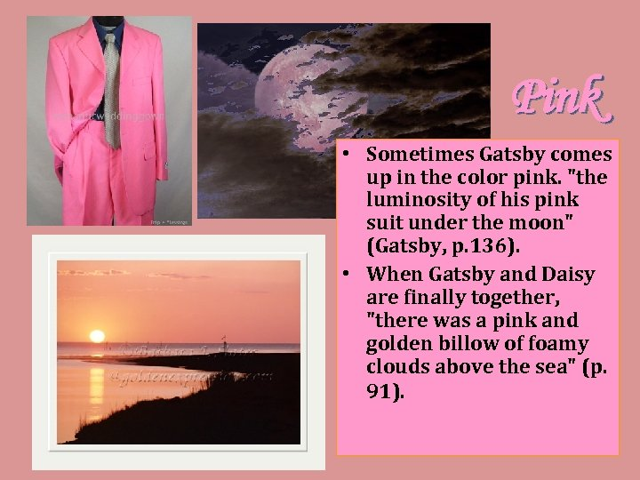 Pink • Sometimes Gatsby comes up in the color pink.