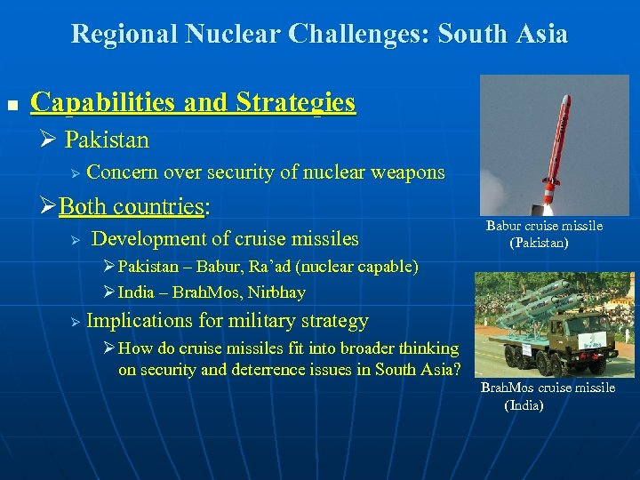 Regional Nuclear Challenges: South Asia n Capabilities and Strategies Ø Pakistan Ø Concern over