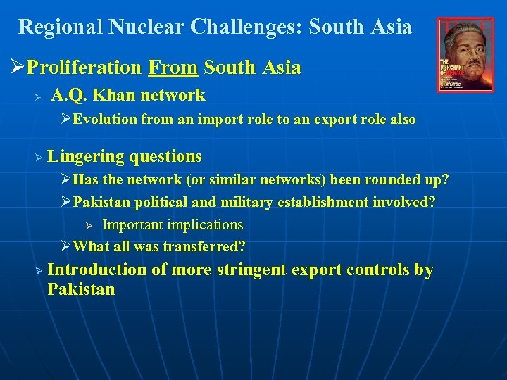 Regional Nuclear Challenges: South Asia ØProliferation From South Asia Ø A. Q. Khan network
