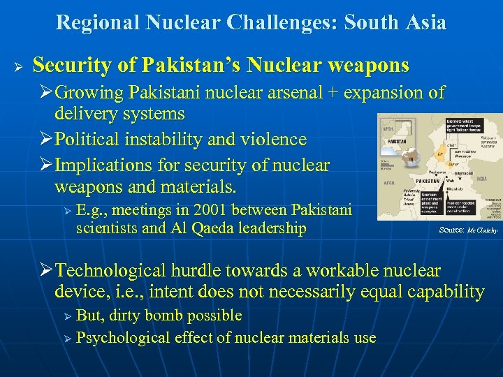 Regional Nuclear Challenges: South Asia Ø Security of Pakistan's Nuclear weapons ØGrowing Pakistani nuclear