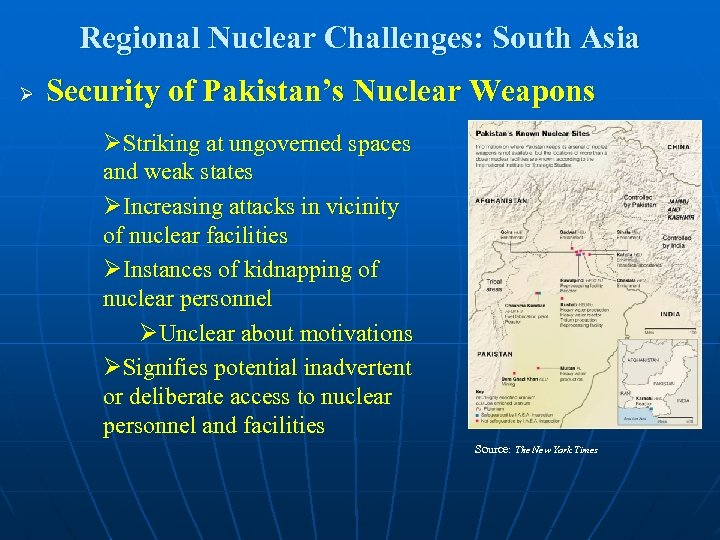 Regional Nuclear Challenges: South Asia Ø Security of Pakistan's Nuclear Weapons ØStriking at ungoverned