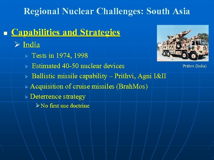 Regional Nuclear Challenges: South Asia n Capabilities and Strategies Ø India Tests in 1974,