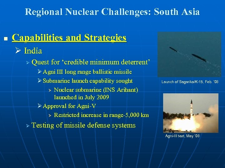 Regional Nuclear Challenges: South Asia n Capabilities and Strategies Ø India Ø Quest for