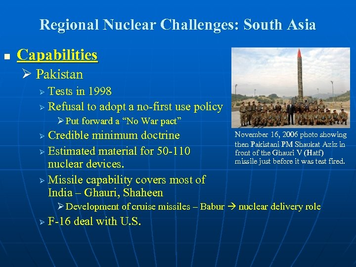 Regional Nuclear Challenges: South Asia n Capabilities Ø Pakistan Tests in 1998 Ø Refusal