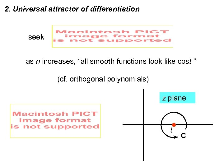 "2. Universal attractor of differentiation seek as n increases, ""all smooth functions look like"
