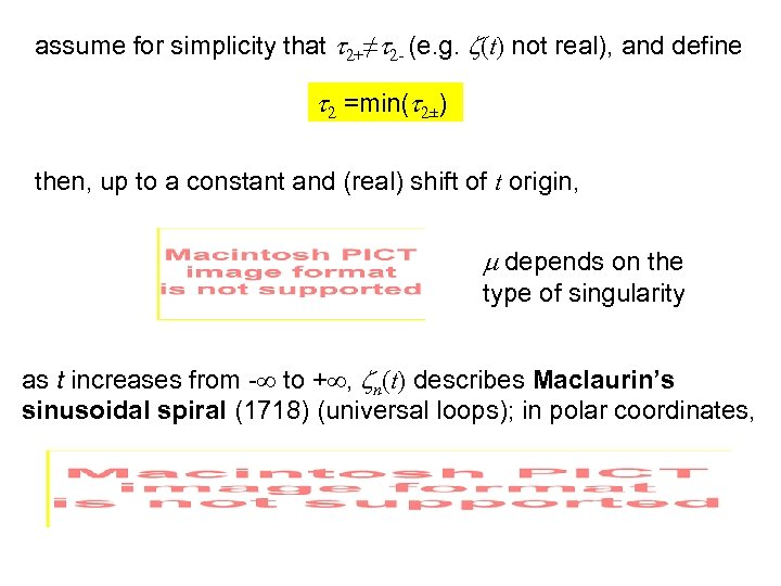 assume for simplicity that t 2+≠t 2 - (e. g. z(t) not real), and