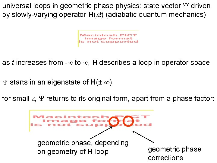 universal loops in geometric phase physics: state vector Y driven by slowly-varying operator H(