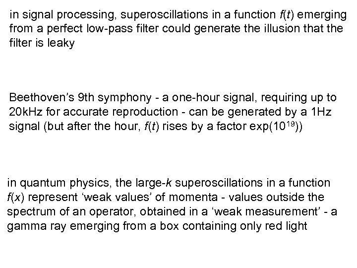 in signal processing, superoscillations in a function f(t) emerging from a perfect low-pass filter