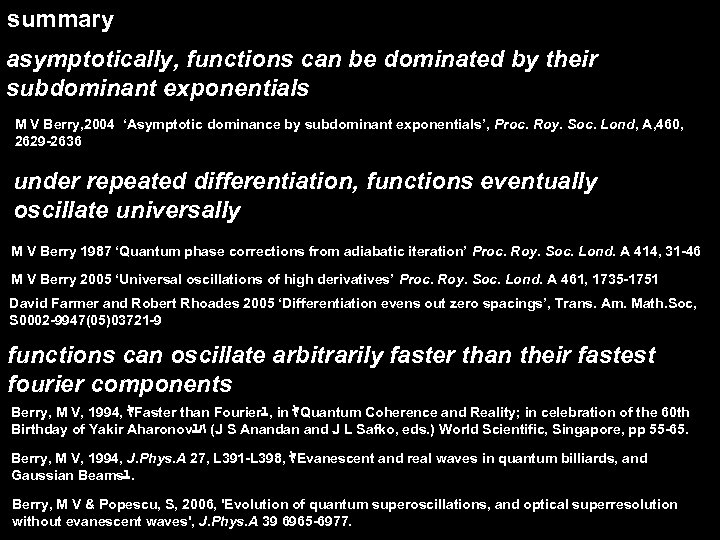 summary asymptotically, functions can be dominated by their subdominant exponentials M V Berry, 2004