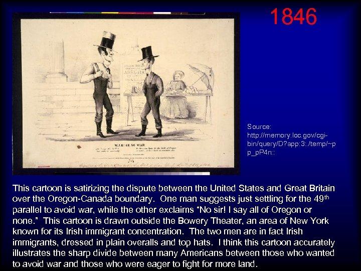 1846 Source: http: //memory. loc. gov/cgibin/query/D? app: 3: . /temp/~p p_p. P 4 n: