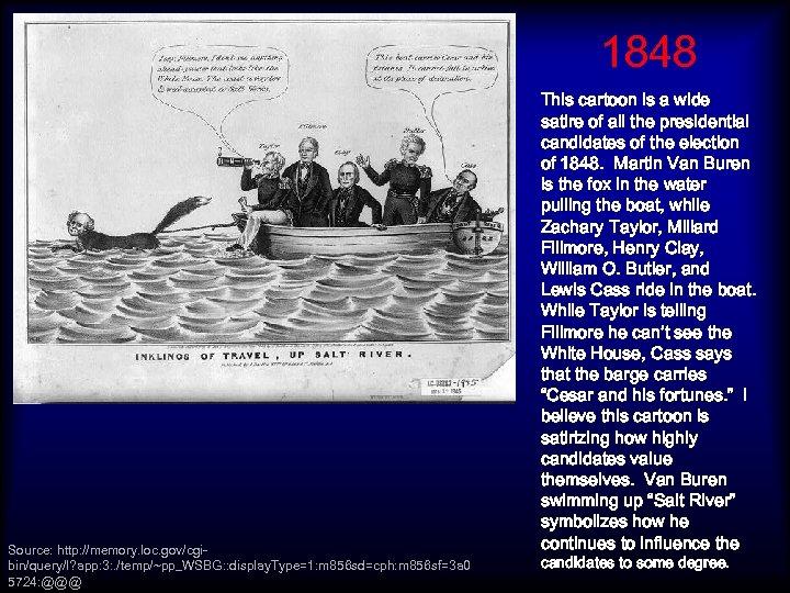 1848 Source: http: //memory. loc. gov/cgibin/query/I? app: 3: . /temp/~pp_WSBG: : display. Type=1: m