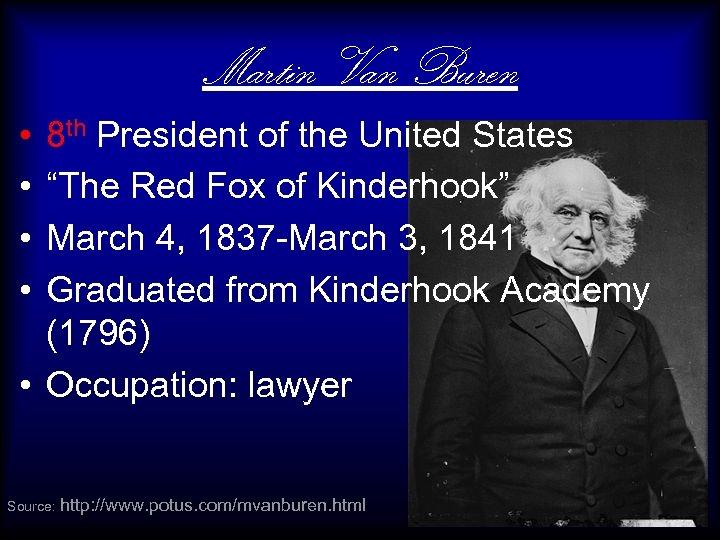 "Martin Van Buren • • 8 th President of the United States ""The Red"