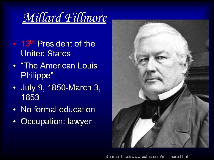 """Millard Fillmore • 13 th President of the United States • """"The American Louis"""